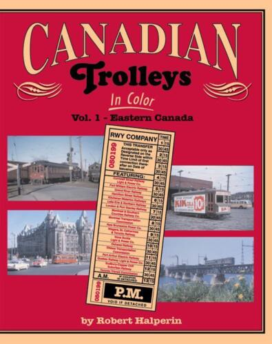 CANADIAN TROLLEYS in Color, Vol. 1 - Eastern Canada -- (NEW BOOK)