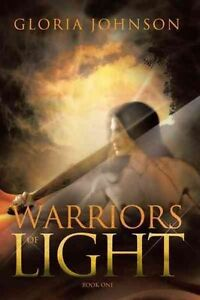 Warriors of Light: Book One by Johnson, Gloria