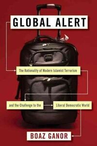 Global Alert  The Rationality of Modern Islamist Terrorism and the Challe - <span itemprop=availableAtOrFrom>Fairford, United Kingdom</span> - Please return with 7 days of receipt. Postage will not be refunded. Item must be in original condition. Most purchases from business sellers are protected by the Consumer Contract Regula - Fairford, United Kingdom