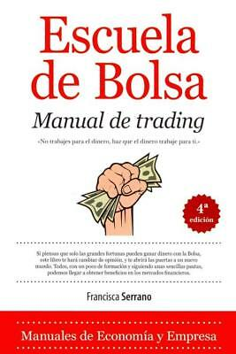 Stock Trading School (ESCUELA DE BOLSA MANUAL DE TRADING / STOCK MARKET SCHOOL TRADING MANUAL -)