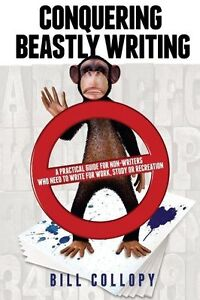 Conquering Beastly Writing, Collopy, Bill, New Book