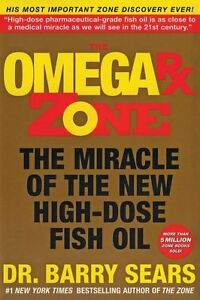 The-Omega-RX-Zone-The-Miracle-of-the-New-High-Dose-Fish-Oil-by-Dr-Barry-Sears