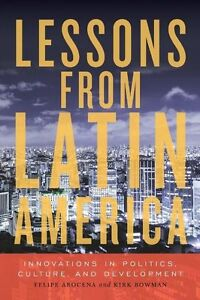 Lessons from Latin America: Innovations in Politics, Culture, and-ExLibrary