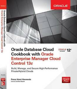 Oracle Database Cloud Cookbook with Oracle Enterprise Manager 13c Spring Hill Brisbane North East Preview