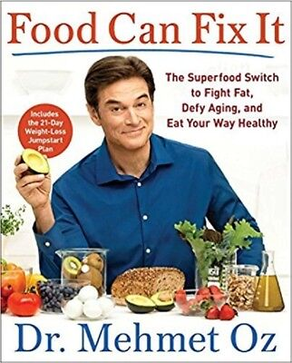 FOOD CAN FIX IT Superfood Switch to Fight Fat Defy Aging DR OZ COOKBOOK NEW 2017