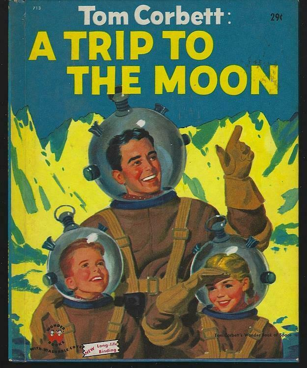 Tom Corbett: A Trip to the Moon by Marcia Martin Illustrated Frank Vaughn 1953