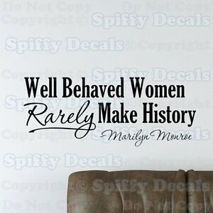 WELL-BEHAVED-WOMEN-RARELY-MAKE-HISTORY-MARILYN-MONROE-Quote-Vinyl-Wall-Decal