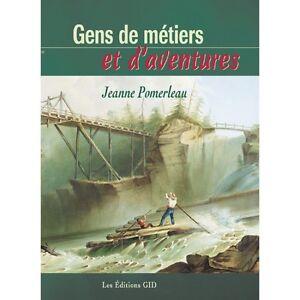 GENS DE MÉTIERS ET D'AVENTURES de Jeanne POMERLEAU