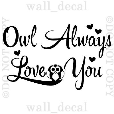 Owl Always Love You Wall Vinyl Decal Decor Words Sticker Nursery Lettering Art - Owl Always Love You