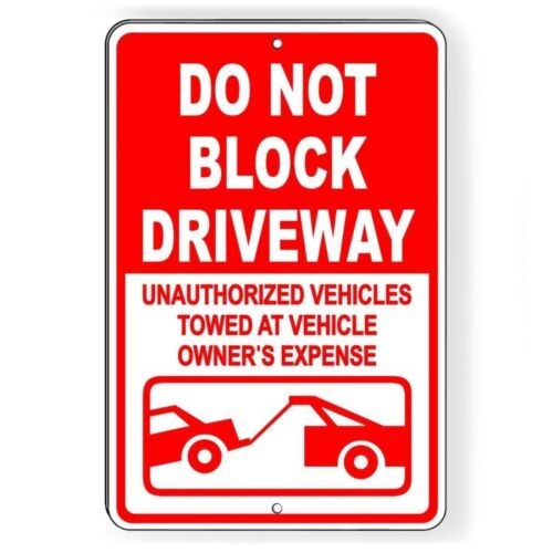 Do Not Block Driveway Vehicles Towed At Owners Expense Sign METAL warning SDNB12