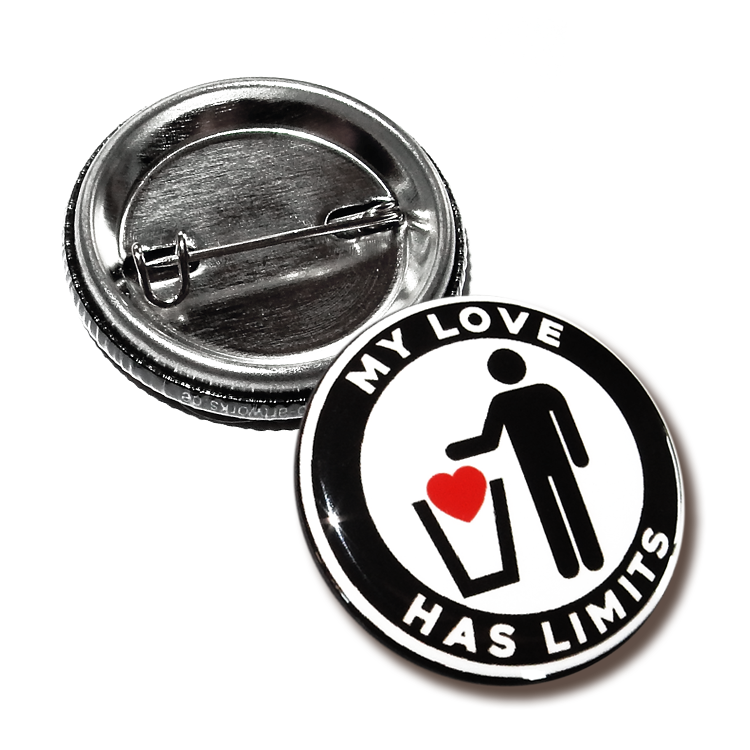 My Love Has Limits Button, Anstecker, 25mm