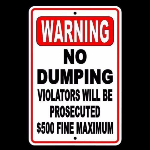 Warning No Dumping Violators Will Be Prosecuted $500 Fine  Sign metal SND002