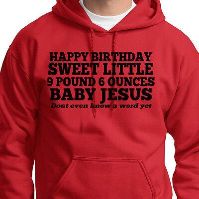 Happy Birthday Sweet Little 9 lb Baby Jesus T-Shirt Funny Hoodie Sweatshirt ()