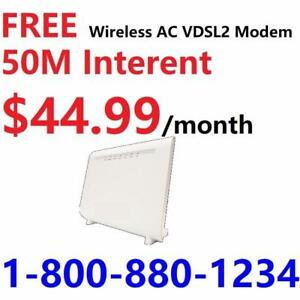 Free Wireless AC1200 Modem for 50M Unlimited internet starting $45/month , No contract, $30 install, CALL 1-800-880-1234