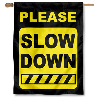 Speeding Drivers PLEASE SLOW DOWN Banner Flag