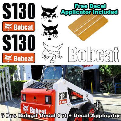Bobcat S130 Skid Steer Set Vinyl Decal Sticker 5 Pc Set Free Decal Applicator