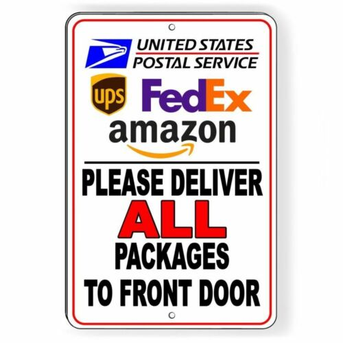 Please Deliver All Packages To Front Door Decal / Metal Sign 6 Sizes usps SI028