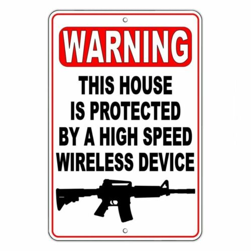House Protected By High Speed Wireless Device Decal Or Metal Sign  4 Sizes SG014
