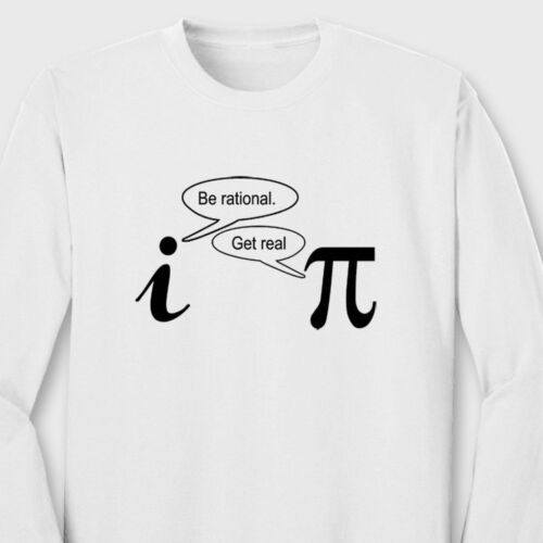 bdfb84ee4 Be Rational Get Real Funny Science T-shirt Geek nerd Math Long Sleeve Tee