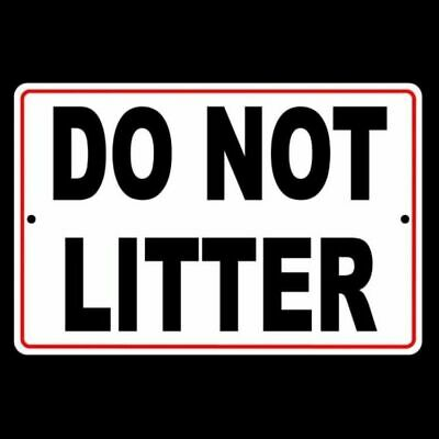 Please Do Not Litter No Littering Metal Sign Warning Trash Dumping Sl003