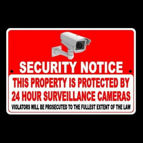 Security Notice this Property Is Protected By 24 Hour Surveillance Cameras Sign