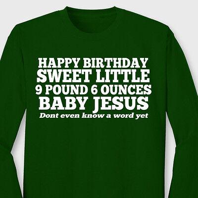 Little 9 lb Baby Jesus Funny Holiday Long Sleeve T-shirt (Happy Birthday Baby Jesus)