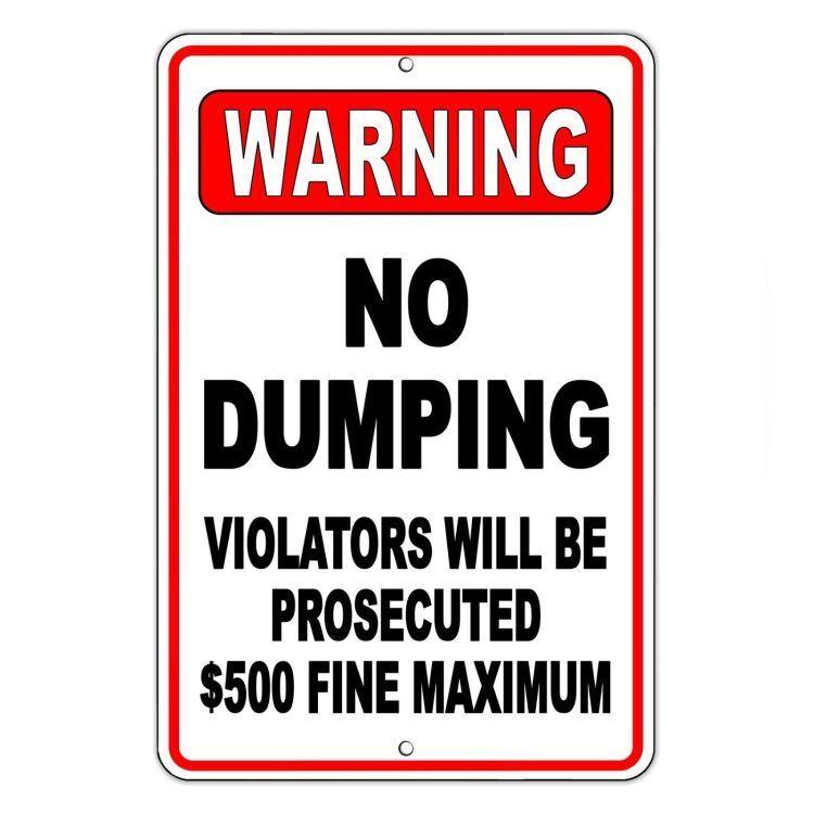 No Dumping Violators Will Be Prosecuted $500 Fine Metal Sign warning SND002