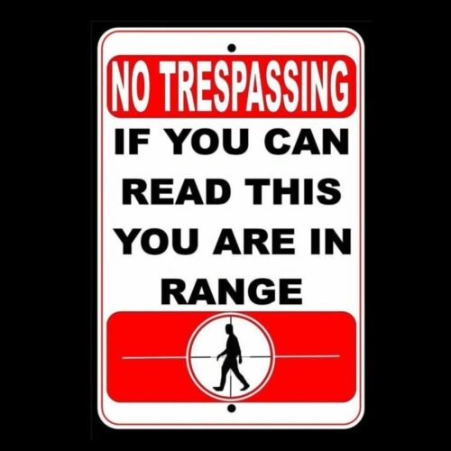 NO TRESPASSING  If You Can Read This You Are In Range  metal  SNT002