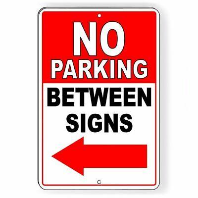 No Parking Between Signs Arrow Left Metal Sign Notice Warning Attention Snp041