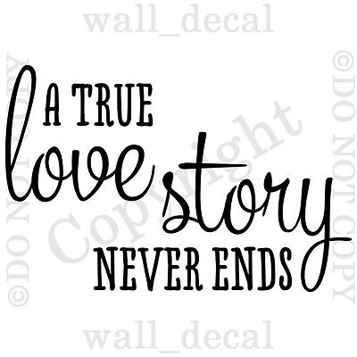 A True Love Story Never Ends Wall Decal Quote Vinyl Decor Sticker Family  - A True Love Story Never Ends