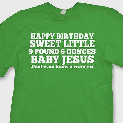 Happy Birthday Sweet Little 9 lb Baby Jesus T-Shirt Funny Holiday Humor Tee ()