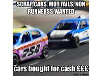 SCRAP CARS, VANS WANTED. Non Runners mot fails etc