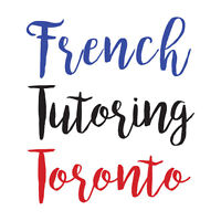 FRENCH TUTORING TORONTO - For Students of All Ages and Levels!