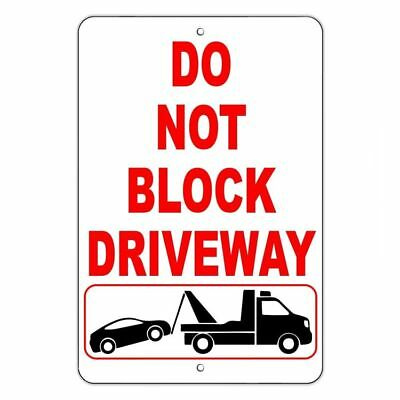 Do Not Block Driveway Metal Sign No Parking Warning Towed Vehicle Car Sdnb001