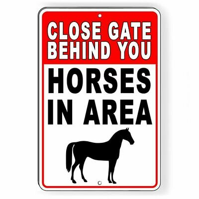 - Close Gate Behind You Horses In Area  Metal Sign fence SMF005