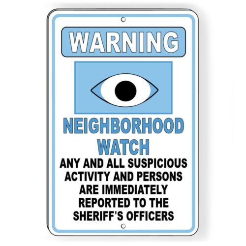 Neighborhood Watch Suspicious Activity Reported To Sheriff Metal Sign SNW015