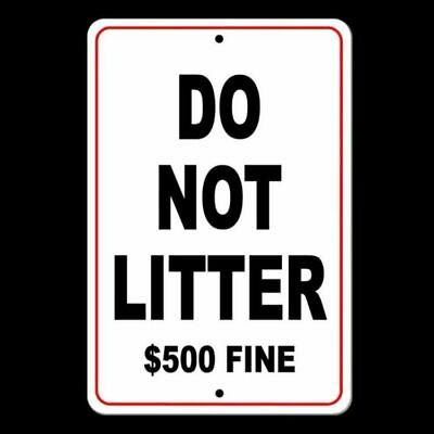 Do Not Litter 500 Fine No Littering Sign Metal Warning Trash Dumping Sl002