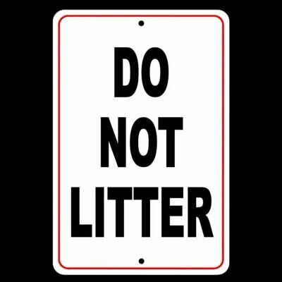 Do Not Litter No Littering Sign Security Metal Warning Trash Dumping Sl004