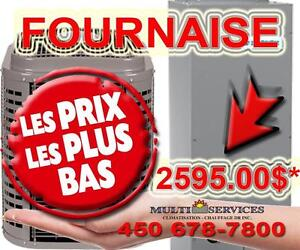 FOURNAISES, THERMOPOMPES, MEILLEUR PRIX GARANTIE, 2595$ INSTALLATION INCLUSE ET ENCORE PLUS  SUBVENTION 450 678-7800