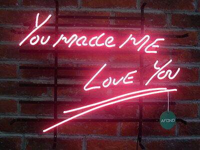 New You Made Me Love You Neon Light Art Sign