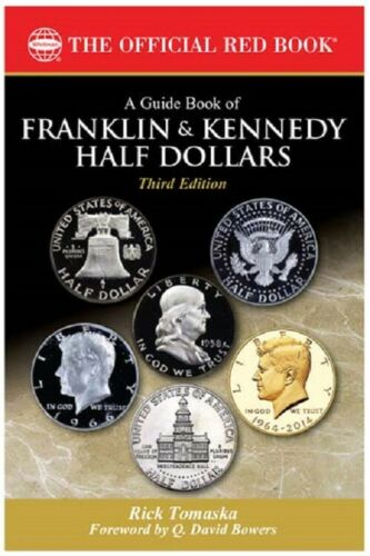 The Official Red Book Guide Book of Franklin & Kennedy Half Dollars 3rd Edition