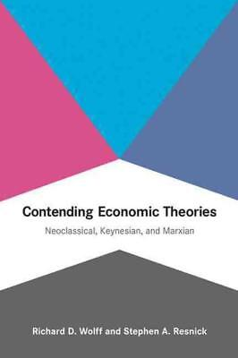 CONTENDING ECONOMIC THEORIES - WOLFF, RICHARD D./ RESNICK,