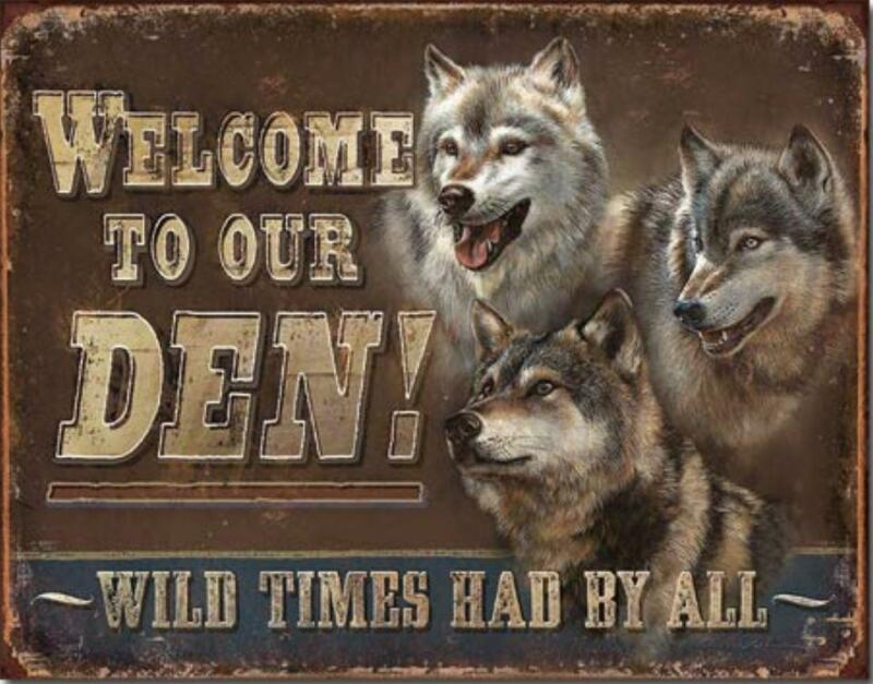 Welcome To Our Den Wolves Pack Wild Times Had By All Tin Metal Sign Made In USA