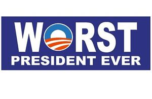 Anti Obama Worst President EVER Political Bumper Sticker MADE IN THE USA D183