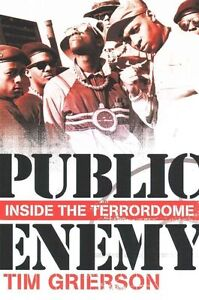 Public Enemy: Inside the Terrordome by Tim Grierson (Paperback / softback, 2015)