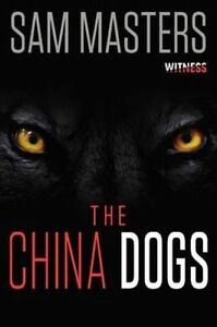 The China Dogs by Sam Masters (Paperback, 2014)