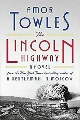 The Lincoln Highway: A Novel HARDCOVER – 2021 by Amor Towles