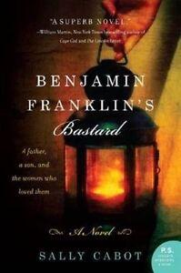 Benjamin Franklin's Bastard: A Novel by Sally Cabot (Paperback, 2014)