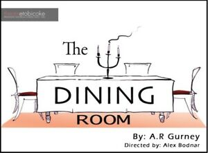 Theatre Etobicoke Presents, The Dining Room, by A.R. Gurney