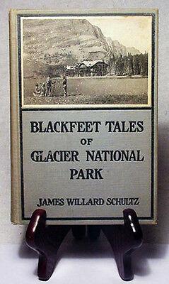 Blackfeet Tales of Glacier National Park/James Schultz/1916 1st Ed./Near Mint!